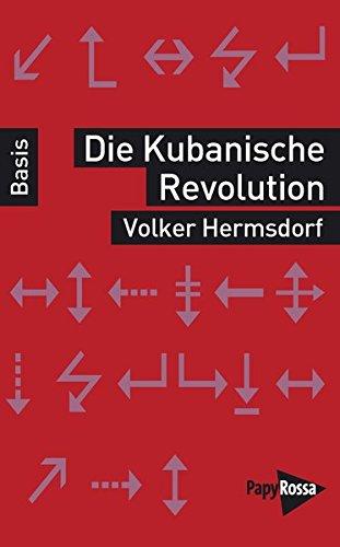 Die Kubanische Revolution (Basiswissen Politik/Geschichte/Ökonomie)