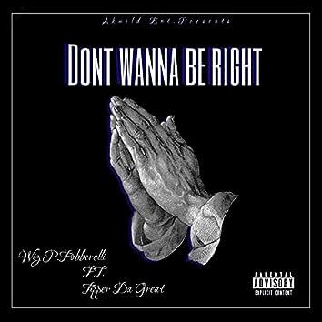 Don't Wanna Be Right
