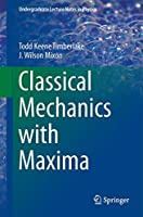Classical Mechanics with Maxima (Undergraduate Lecture Notes in Physics)