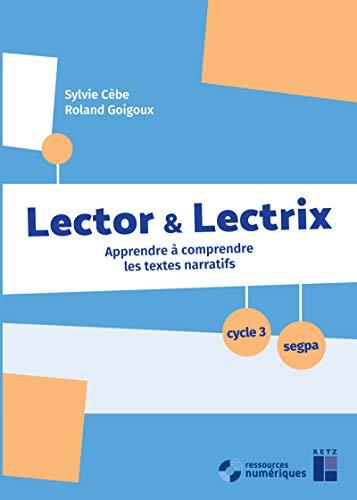 Lector et Lectrix Cycle 3 - SEGPA (+ CD Rom/Téléchargement)