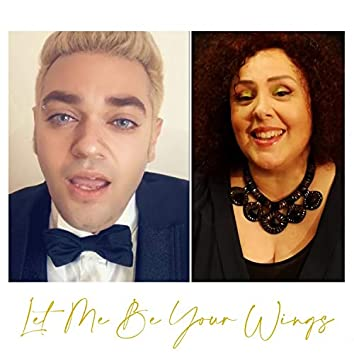 Let Me Be Your Wings