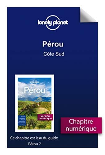 Pérou - Côte Sud (French Edition)