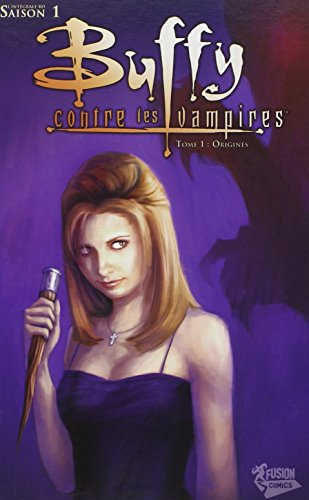 Buffy contre les vampires, Tome 1