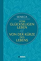 Seneca: Vom glckseligen Leben / Von der Krze des Lebens (Nikol Classics)