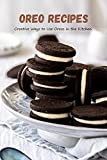 Oreo Recipes: Creative Ways to Use Oreos in the Kitchen: Cooking with Oreos: Great Recipes (English Edition)