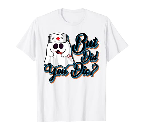 gift card deals still live grab last minute savings today But Did You Die - Spooky Ghost & Horror Night Gift T-Shirt