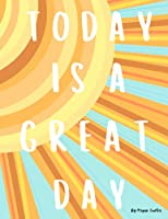 Today Is A Great Day: Childrens Book