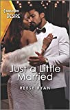 Just a Little Married: A marriage of convenience romance (Moonlight Ridge Book 3)