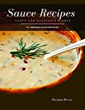 Sauce Recipes : Tasty and Delicious dishes