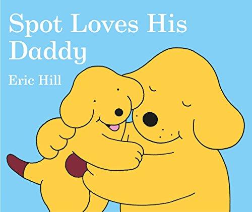 Spot Loves His Daddyの詳細を見る