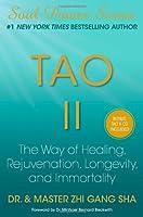 Tao II: The Way of Healing, Rejuvenation, Longevity, and Immortality