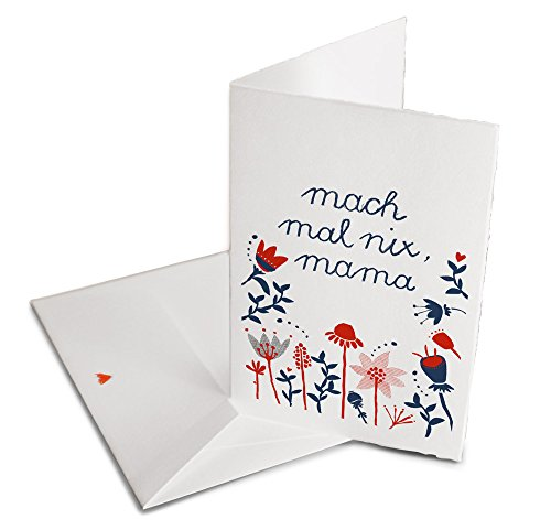 Mach mal nix, Mama, Glückwunschkarte für Mütter, Muttertagskarte oder Weihnachtskarte, Gutschein mit Spruch zum Muttertag oder Geburtstag, Büttenklappkarte mit gefranstem Rand und Umschlag