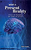 What Is Present Reality