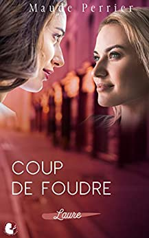 Coup de foudre: Laure (French Edition) by [Maude Perrier]