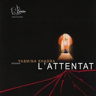 L'Attentat                   De :                                                                                                                                 Yasmina Khadra                               Lu par :                                                                                                                                 Henri Thomas                      Durée : 7 h et 13 min     26 notations     Global 3,7