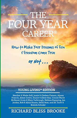 Richard Bliss Brooke's The Four Year Career®: Young Living Edition: The Perfect Network Marketing Recruiting & Belief Building Tool; MLM Made Easy; Master Direct Sales (English Edition)