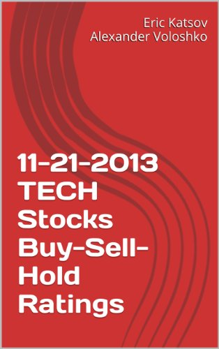 11-21-2013 TECH Stocks Buy-Sell-Hold Ratings (Buy-Sell-Hold+ Stocks iPhone App) (English Edition)