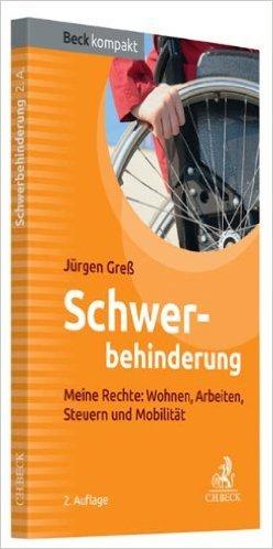 Schwerbehindert: Meine Rechte: Wohnen, Arbeiten, Steuern, MobilitŠt (Beck kompakt) ( 16. September 2013 )