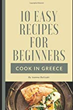 10 Easy Recipes For Beginners !: Cook in Greece