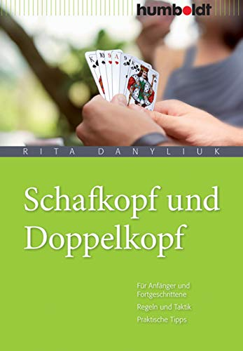 Schafkopf und Doppelkopf: Regeln und Taktik. Praktische Tipps, verständlich erklärt. Für Anfänger und erfahrene Spieler