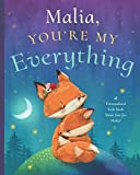 Malia, You're My Everything: A Personalized Kids Book Just for Malia! (Personalized Children's Book Gift for Baby Showers and Birthdays)