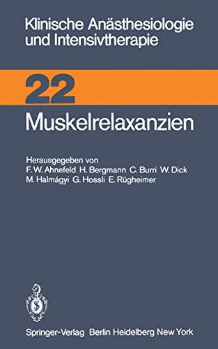 Muskelrelaxanzien (Klinische Anästhesiologie und Intensivtherapie, Band 22)