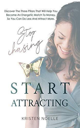 Stop Chasing Start Attracting by Kristen Noelle ebook deal