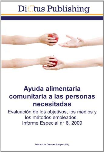 Ayuda alimentaria comunitaria a las personas necesitadas: Evaluación de los objetivos, los medios y los métodos empleados.   Informe Especial n° 6, 2009