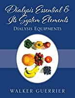 Dialysis Essential & Its System Elements: Dialysis Equipments