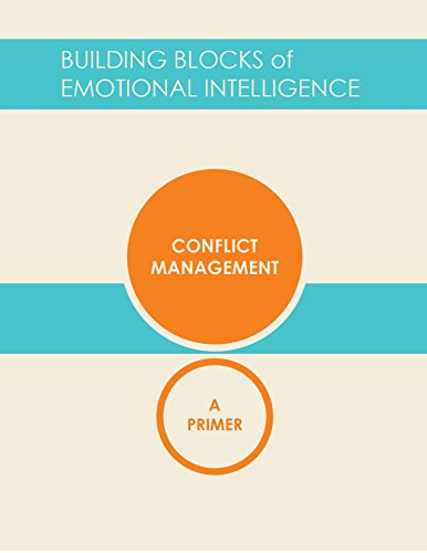 Conflict Management: A Primer (Building Blocks of Emotional Intelligence Book 10) (English Edition)