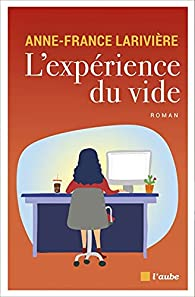 L'expérience du vide par Anne Larivière