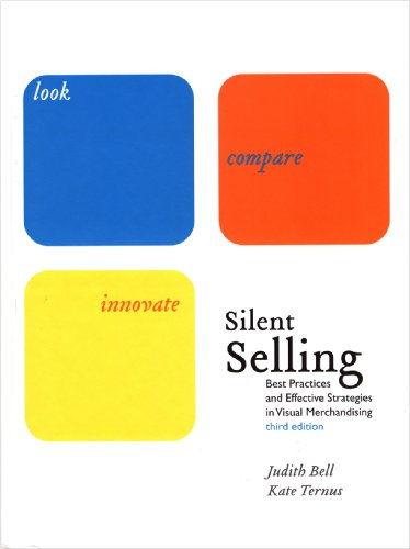 Silent Selling: Best Practices and Effective Strategies in Visual Merchandising, 3rd Edition + Free WWD.com 2-month tria