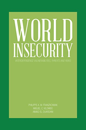 World Insecurity: Interdependence Vulnerabilities, Threats and Risks (English Edition)