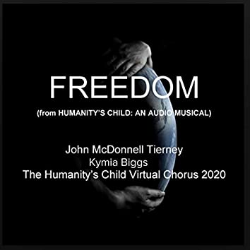 Freedom (From Humanity's Child: An Audio Musical)