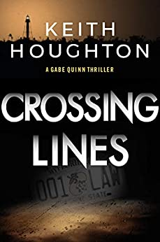 Crossing Lines: A breathtaking mystery thriller with a heart-stopping killer twist. (Gabe Quinn Thriller Series Book 2) (English Edition) por [Keith Houghton]