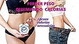 PERDER PESO QUEIMANDO CALORIAS: Apenas calorias necessárias (Portuguese Edition)