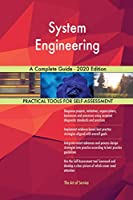 System Engineering A Complete Guide - 2020 Edition