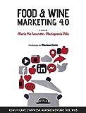 food & wine. marketing 4.0. comunicare l'impresa agroalimentare nel web