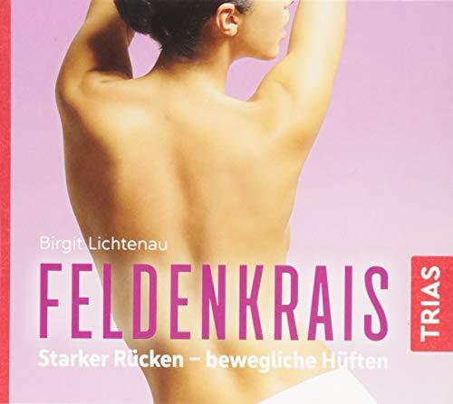 Feldenkrais - Hörbuch: Starker Rücken - bewegliche Hüften (Reihe TRIAS Übungen)