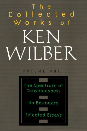 Collected Works of Ken Wilber: v.1: Spectrum of Consciousness, No Boundary, Selected Essays: Vol 1 by Ken Wilber (2008-09-19)