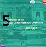 Anthology of the Royal Concertgebouw Orchestra Live, Vol. 5: 1980-1990