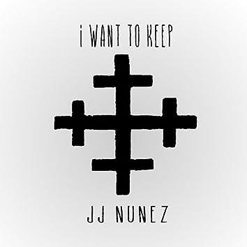I Want To Keep