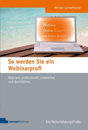 So werden Sie ein Webinarprofi: Webinare professionell vorbereiten und durchführen