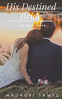 His Destined Bride (The Bride Series Book 2) by [Madhuri Tamse]