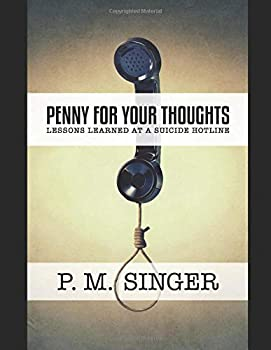 Paperback Penny for Your Thoughts: Lessons Learned at a Suicide Hotline Book
