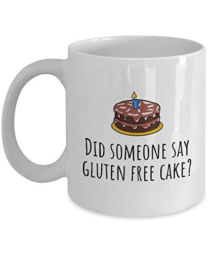 White Coffee Mug Quote Mug Gluten Free Birthday Gift Funny Gluten Free Mug Celiac Awareness Did Someone Say Gluten Free Cake? 15oz
