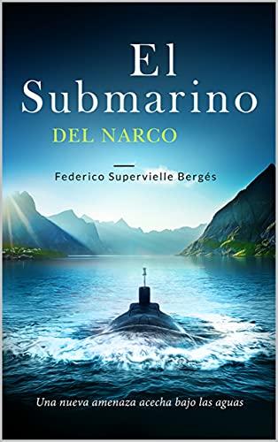 El submarino del narco (El Albatros nº 4) de Federico Supervielle Bergés