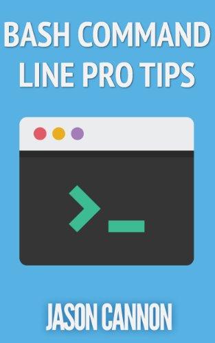 Bash Command Line Pro Tips (English Edition)