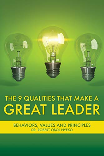 The Nine Qualities that Make A Great Leader