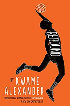 Rebound (The Crossover Series) by [Kwame Alexander]